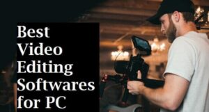 Best Video Editing Softwares for PC