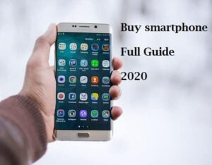 How to buy smartphone in 2020 - Full guide