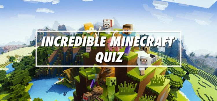 Incredible Minecraft Quiz Answers -  Bequizzed